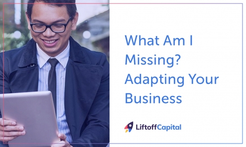What Am I Missing? Adapting Your Business