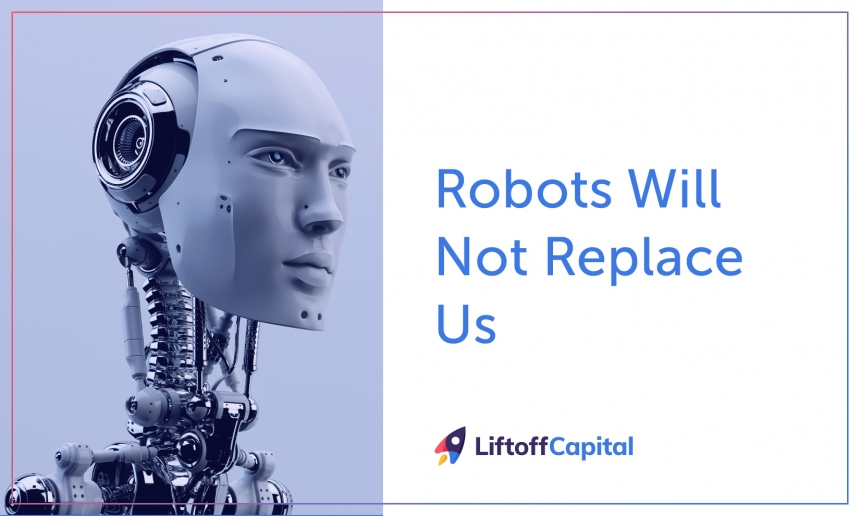 Robots Will Not Replace Us