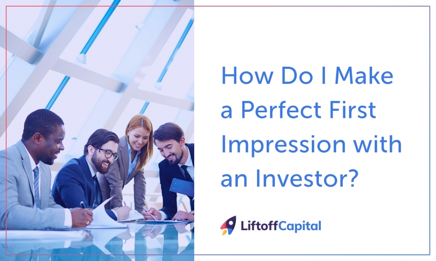 How Do I Make a Perfect First Impression with an Investor?