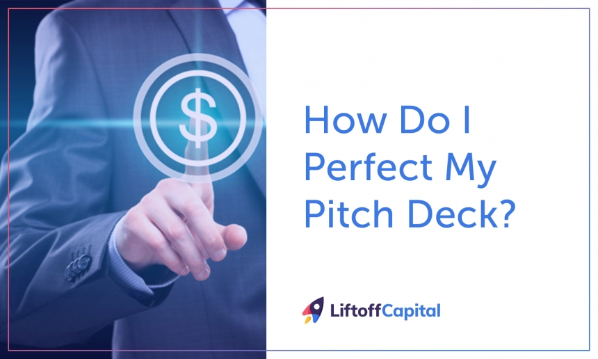 How Do I Perfect My Pitch Deck?