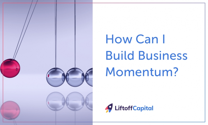 How Can I Build Business Momentum?